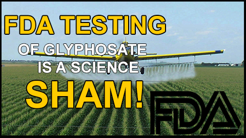 FDA testing of glyphosate is a science sham